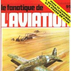 Militaria: LE FANATIQUE DE L´AVIATION AÑO 1977 Nº 95 OCTUBRE. Lote 172046374