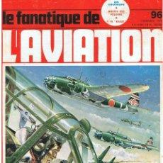 Militaria: LE FANATIQUE DE L´AVIATION AÑO 1977 Nº 96. Lote 172052670