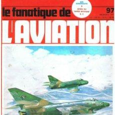 Militaria: LE FANATIQUE DE L´AVIATION AÑO 1977 Nº 97 DICIEMBRE. Lote 172052765
