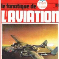 Militaria: LE FANATIQUE DE L´AVIATION AÑO 1978 Nº 99 FEBRERO. Lote 172053369