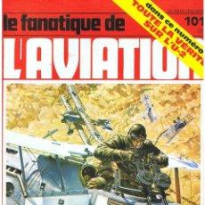 Militaria: LE FANATIQUE DE L´AVIATION AÑO 1978 Nº 101 ABRIL. Lote 172053675