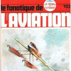 Militaria: LE FANATIQUE DE L´AVIATION AÑO 1978 Nº 102 MAYO. Lote 172054028