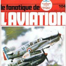Militaria: LE FANATIQUE DE L´AVIATION AÑO 1978 Nº 104 JULIO. Lote 172054154