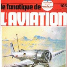 Militaria: LE FANATIQUE DE L´AVIATION AÑO 1978 Nº 105 AGOSTO. Lote 172054332