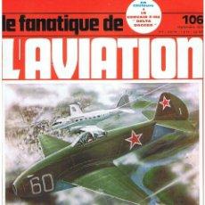 Militaria: LE FANATIQUE DE L´AVIATION AÑO 1978 Nº 106 SEPTIEMBRE. Lote 172054478