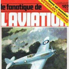 Militaria: LE FANATIQUE DE L´AVIATION AÑO 1978 Nº 107 OCTUBRE. Lote 172054664