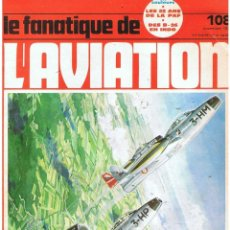 Militaria: LE FANATIQUE DE L´AVIATION AÑO 1978 Nº 108 NOVIEMBRE. Lote 172054864