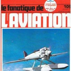 Militaria: LE FANATIQUE DE L´AVIATION AÑO 1978 Nº 109 DICIEMBRE. Lote 172055054