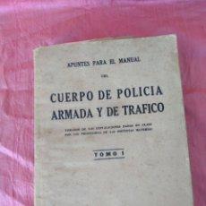 Militaria: APUNTES PARA EL MANUAL DEL CUERPO DE POLICÍA. 1943. Lote 173871405