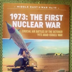 Militaria: 1973: THE FIRST NUCLEAR WAR: CRUCIAL AIR BATTLES OF THE OCTOBER 1973 . Lote 174153982