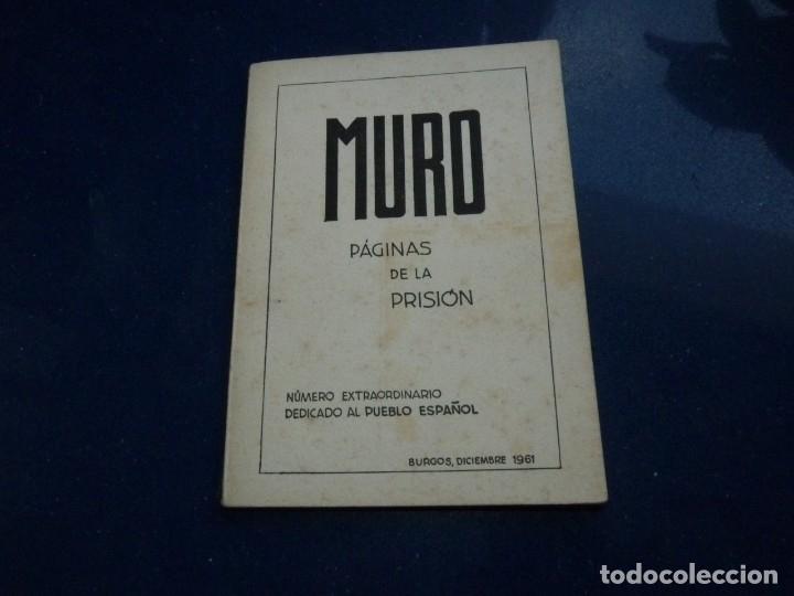 Militaria: DIFICIL REVISTA MURO PÁGINAS DE LA PRISIÓN 1961 EDITADO EN PARIS REPRESION FRANQUISTA - Foto 2 - 179102382