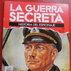Militaria: LA GUERRA SECRETA. HISTORIA DEL ESPIONAJE. FASCÍCULO Nº 34. Lote 180160567