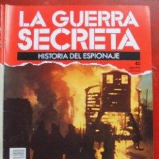 Militaria: LA GUERRA SECRETA. HISTORIA DEL ESPIONAJE. FASCÍCULO Nº 40. Lote 180188985