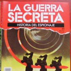 Militaria: LA GUERRA SECRETA. HISTORIA DEL ESPIONAJE. FASCÍCULO Nº 44. Lote 180212890