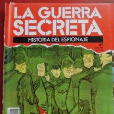 Militaria: LA GUERRA SECRETA. HISTORIA DEL ESPIONAJE. FASCÍCULO Nº 47. Lote 180212936