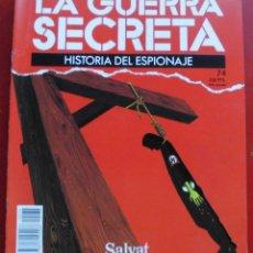 Militaria: LA GUERRA SECRETA. HISTORIA DEL ESPIONAJE. FASCÍCULO Nº 74. Lote 180291188