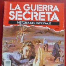 Militaria: LA GUERRA SECRETA. HISTORIA DEL ESPIONAJE. FASCÍCULO Nº 76. Lote 180291221