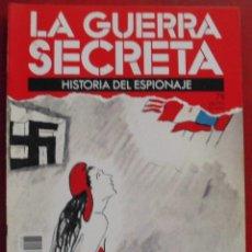 Militaria: LA GUERRA SECRETA. HISTORIA DEL ESPIONAJE. FASCÍCULO Nº 78. Lote 180291243