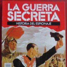 Militaria: LA GUERRA SECRETA. HISTORIA DEL ESPIONAJE. FASCÍCULO Nº 80. Lote 180291280