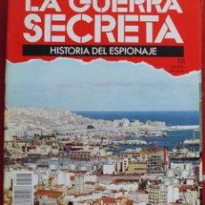 Militaria: LA GUERRA SECRETA. HISTORIA DEL ESPIONAJE. FASCÍCULO Nº 111. Lote 180340027