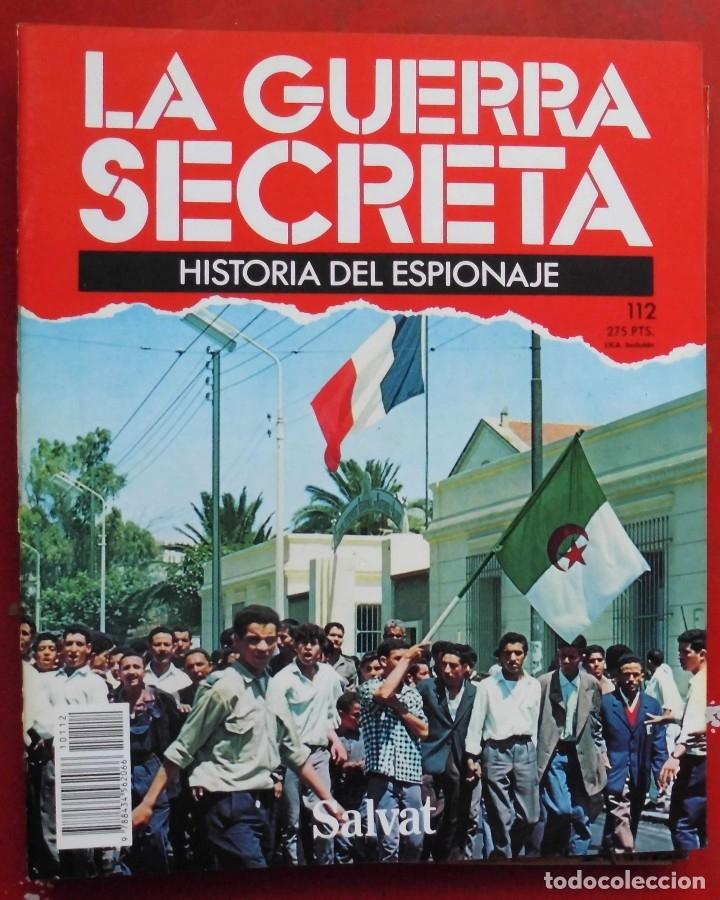 LA GUERRA SECRETA. HISTORIA DEL ESPIONAJE. FASCÍCULO Nº 112 (Militar - Revistas y Periódicos Militares)