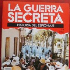 Militaria: LA GUERRA SECRETA. HISTORIA DEL ESPIONAJE. FASCÍCULO Nº 113. Lote 180340170