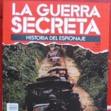 Militaria: LA GUERRA SECRETA. HISTORIA DEL ESPIONAJE. FASCÍCULO Nº 120. Lote 180340617