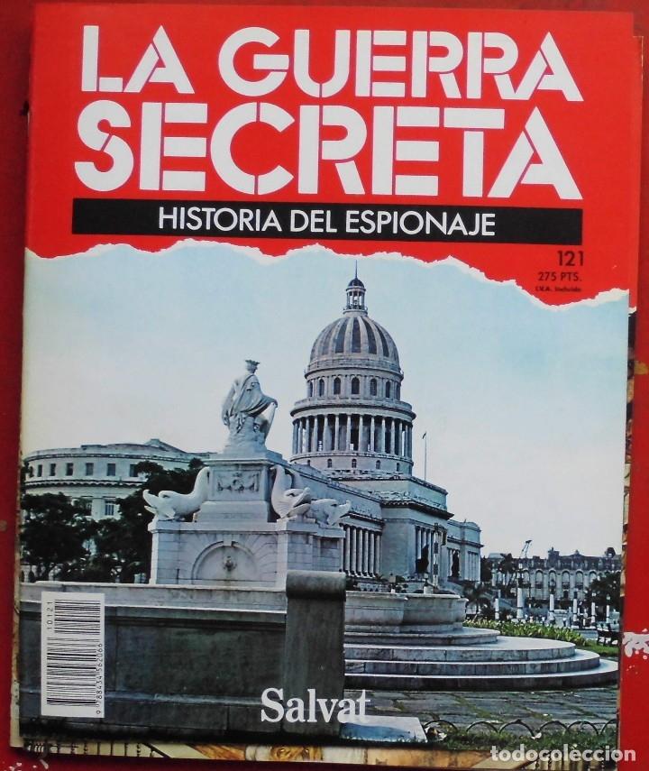 LA GUERRA SECRETA. HISTORIA DEL ESPIONAJE. FASCÍCULO Nº 121 (Militar - Revistas y Periódicos Militares)