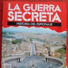 Militaria: LA GUERRA SECRETA. HISTORIA DEL ESPIONAJE. FASCÍCULO Nº 123. Lote 180340798