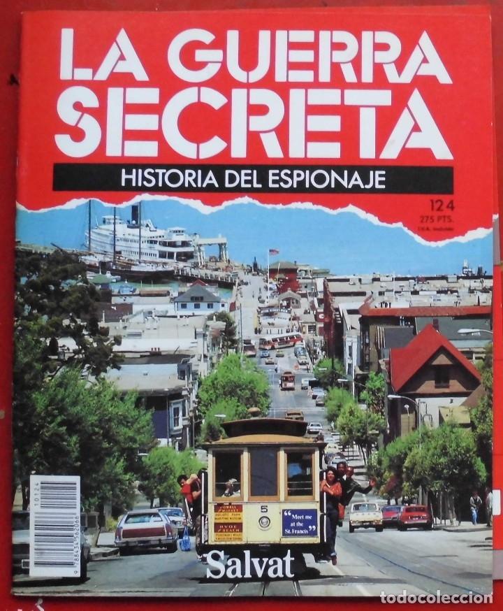 LA GUERRA SECRETA. HISTORIA DEL ESPIONAJE. FASCÍCULO Nº 124 (Militar - Revistas y Periódicos Militares)