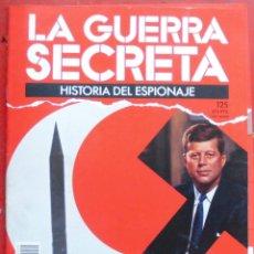 Militaria: LA GUERRA SECRETA. HISTORIA DEL ESPIONAJE. FASCÍCULO Nº 125. Lote 180341457