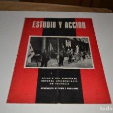 Militaria: ESTUDIO Y ACCION - BOLETIN DEL SINDICATO ESPAÑOL UNIVERSITARIO DE VALENCIA JULIO 1943 FALANGE. Lote 235565480