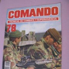 Militaria: COMANDO, TÉCNICAS DE COMBATE Y SUPERVIVENCIA. 1988. FASCICULOS Nº 78.. Lote 285273598
