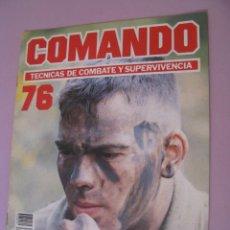 Militaria: COMANDO, TÉCNICAS DE COMBATE Y SUPERVIVENCIA. 1988. FASCICULOS Nº 76.. Lote 285273908
