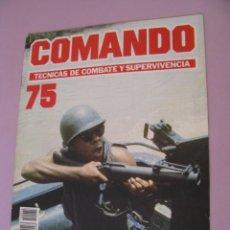 Militaria: COMANDO, TÉCNICAS DE COMBATE Y SUPERVIVENCIA. 1988. FASCICULOS Nº 75.. Lote 285274008