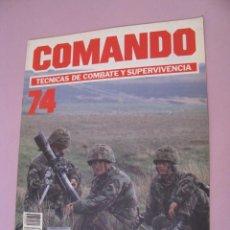 Militaria: COMANDO, TÉCNICAS DE COMBATE Y SUPERVIVENCIA. 1988. FASCICULOS Nº 74.. Lote 285274253