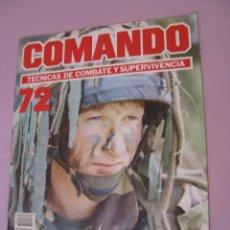 Militaria: COMANDO, TÉCNICAS DE COMBATE Y SUPERVIVENCIA. 1988. FASCICULOS Nº 72.. Lote 285274513