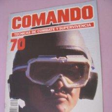 Militaria: COMANDO, TÉCNICAS DE COMBATE Y SUPERVIVENCIA. 1988. FASCICULOS Nº 70.. Lote 184190193
