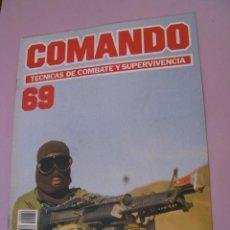 Militaria: COMANDO, TÉCNICAS DE COMBATE Y SUPERVIVENCIA. 1988. FASCICULOS Nº 69.. Lote 184190241