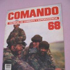 Militaria: COMANDO, TÉCNICAS DE COMBATE Y SUPERVIVENCIA. 1988. FASCICULOS Nº 68.. Lote 184190267