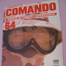 Militaria: COMANDO, TÉCNICAS DE COMBATE Y SUPERVIVENCIA. 1988. FASCICULOS Nº 64.. Lote 184190566