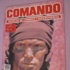 Militaria: COMANDO, TÉCNICAS DE COMBATE Y SUPERVIVENCIA. 1988. FASCICULOS Nº 55.. Lote 184190626