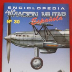 Militaria: ENCICLOPEDIA DE LA AVIACIÓN MILITAR ESPAÑOLA. FASCÍCULO Nº 30. Lote 187310055