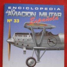 Militaria: ENCICLOPEDIA DE LA AVIACIÓN MILITAR ESPAÑOLA. FASCÍCULO Nº 33. Lote 187310195