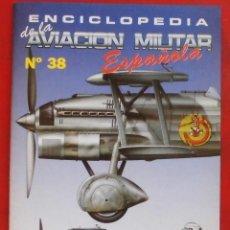 Militaria: ENCICLOPEDIA DE LA AVIACIÓN MILITAR ESPAÑOLA. FASCÍCULO Nº 38. Lote 187310581