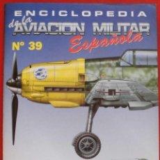 Militaria: ENCICLOPEDIA DE LA AVIACIÓN MILITAR ESPAÑOLA. FASCÍCULO Nº 39. Lote 187310676