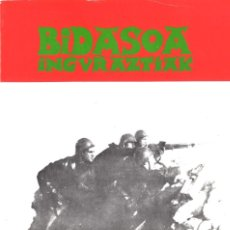 Militaria: BIDASOA INGURRAZTIAK. DOCUMENTOS GRÁFICOS MILITARES DE EUZKADI. Nº1. Lote 187369497