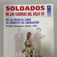 Militaria: 23,DE LA FRANCIA LIBRE AL EJERCITO DE LIBERACIÓN , SOLDADOS DE LAS GUERRAS DEL SIGLO XX, DELPRADO, . Lote 188586731