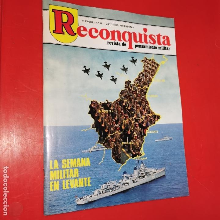 RECONQUISTA REVISTA PENSAMIENTO MILITAR Nº361 LA SEMANA MILITAR EN LEVANTE MAYO 1980 (Militar - Revistas y Periódicos Militares)