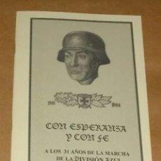 Militaria: CON ESPERANZA Y CON FE EDICIÓN FASCIMIL CONFERENCIA A LOS 31 AÑOS MARCHA DE LA DIVISION AZUL 1972. Lote 193253070